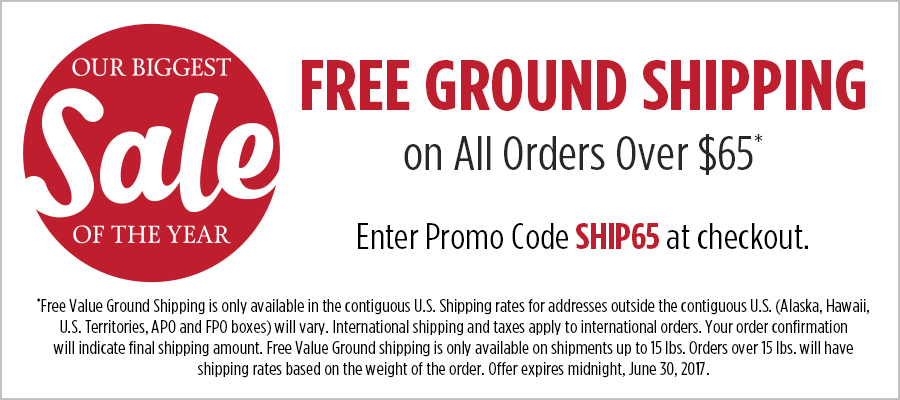 Our Biggest Sale of the Year | Free Ground Shipping on All Orders Over $65 | Enter Promo Code SHIP65 at checkout