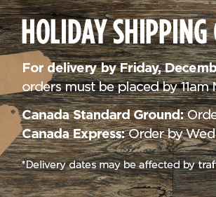 Holiday Shipping Guidelines - For delivery by Friday, December 22*, orders must be placed by 11:00 MST on the following dates: Value Ground: Order by Friday, December 8 - Express: Order by Wednesday, December 13 - *Delivery Dates May be affected by traffic and weather conditions.