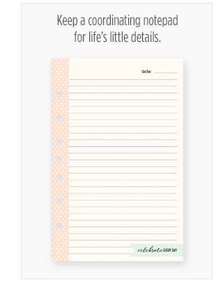 Keep a coordinating notepad for life's little details